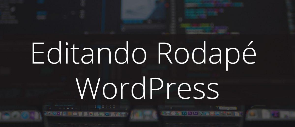 Editando Rodapé WordPress