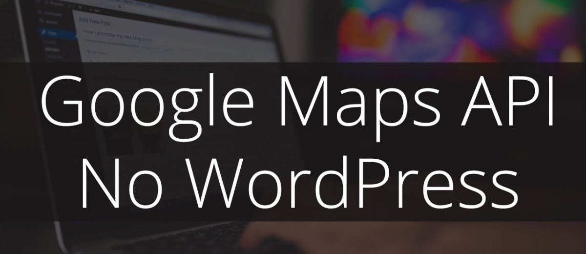 Google Maps API No WordPress